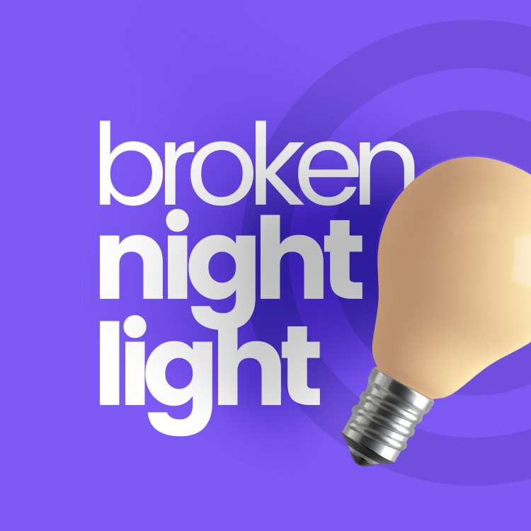 Broken Night Light - The Amazing Annoyatron